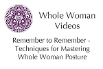 Remember to Remember - Techniques for Mastering Whole Woman Posture online video